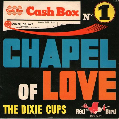 7 Chapel of Love - Dixie Cups - Jeff Barry